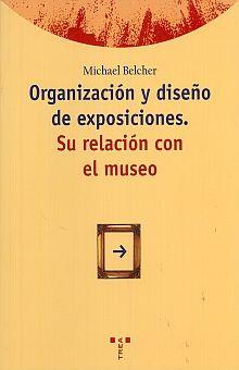 ORGANIZACION Y DISEÑO DE EXPOSICIONES. SU RELACION CON EL MUSEO
