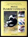 PINTAR PAJAROS Y ANIMALES / PD.