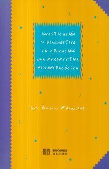 INVESTIGACION Y DIAGNOSTICO EN EDUCACION UNA PERSPECTIVA PSICOPEDAGOGICA