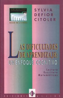 DIFICULTADES DE APRENDIZAJE, LAS. UN ENFOQUE COGNITIVO / 2 ED.