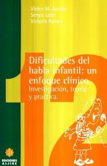 DIFICULTADES DEL HABLA INFANTIL UN ENFOQUE CLINICO