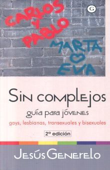 SIN COMPLEJOS. GUIA PARA JOVENES GAYS LESBIANAS TRANSEXUALES Y BISEXUALES / 2 ED.