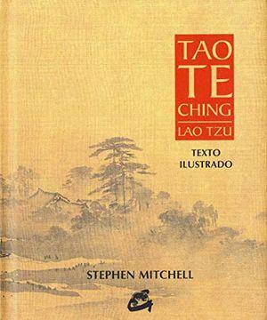 TAO TE CHING. TEXTO ILUSTRADO / PD.