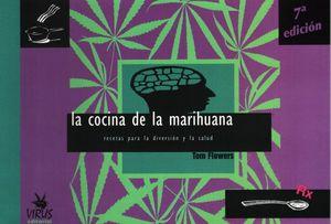 La cocina de la marihuana. Recetas para la diversión y la salud / 7 ed.