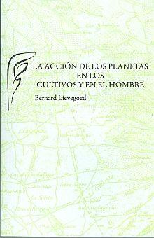 ACCION DE LOS PLANETAS EN LOS CULTIVOS Y EN EL HOMBRE, LA