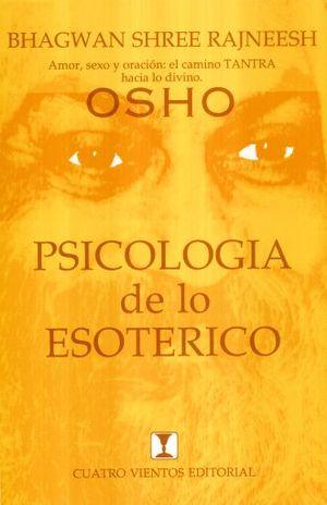 PSICOLOGIA DE LO ESOTERICO. AMOR SEXO Y ORACION EL CAMINO TANTRA HACIA LO DIVINO /  11 ED.