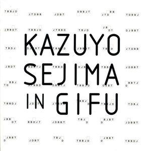 KAZUYO SEJIMA IN GIFU / PD.