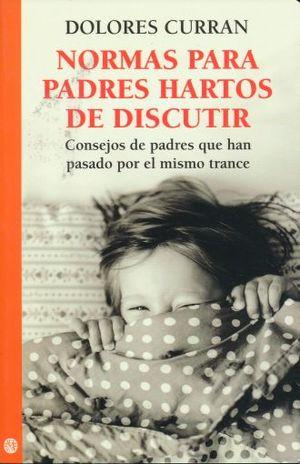 NORMAS PARA PADRES HARTOS DE DISCUTIR. CONSEJOS DE PADRES QUE HAN PASADO POR EL MISMO TRANCE
