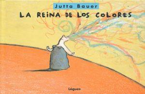 REINA DE LOS COLORES, LA / 2 ED. / PD.