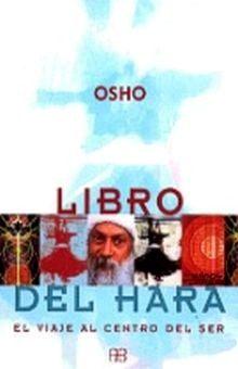 LIBRO DEL HARA. EL VIAJE AL CENTRO DEL SER / 3 ED.
