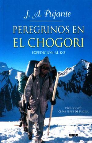 PEREGRINOS EN EL CHOGORI. EXPEDICION AL K-2