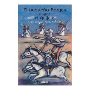 PEQUEÑO BORGES IMAGINA EL QUIJOTE, EL / PD.