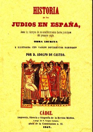 HISTORIA DE LOS JUDIOS EN ESPAÑA. DESDE LOS TIEMPOS DE SU ESTABLECIMIENTO HASTA EL PRESENTE SIGLO (FACSIMILAR)