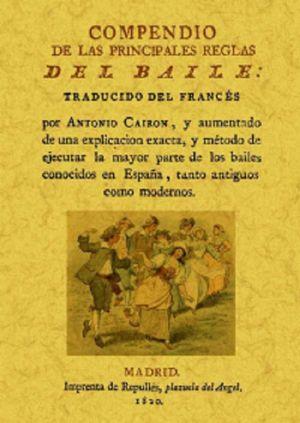 COMPENDIO DE LAS PRINCIPALES REGLAS DEL BAILE (FACSIMILAR)
