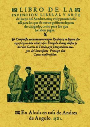 LIBRO DE LA INVENCION LIBERAL Y ARTE DEL JUEGO DEL AJEDREZ (FACSIMILAR)