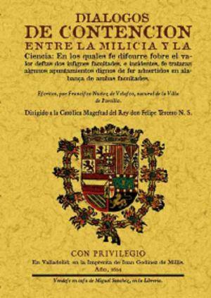 DIALOGOS DE CONTENCION ENTRE LA MILICIA Y LA CIENCIA (FACSIMILAR)
