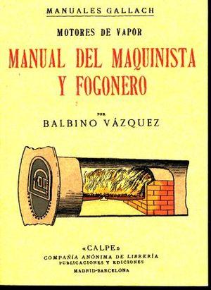 MOTORES DE VAPOR. MANUAL DEL MAQUINISTA Y FOGONERO (FACSIMILAR)