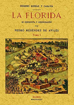 La Florida. Su conquista y colonizacion / 2 tomos