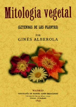 MITOLOGIA VEGETAL. LEYENDAS DE LAS PLANTAS (FACSIMILAR)