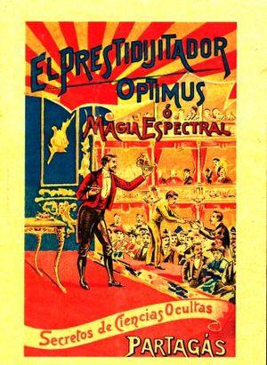 PRESTIDIJITADOR OPTIMUS O MAGIA ESPECTRAL, EL. SECRETOS DE CIENCIAS OCULTAS (FACSIMILAR)