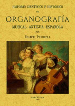 EMPRIO CIENTIFICO E HISTORICO DE ORGANOGRAFIA MUSICAL ANTIGUA ESPAÑOLA (FACSIMILAR)