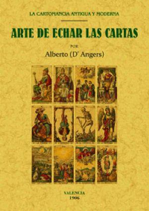 ARTE DE ECHAR LAS CARTAS. LA CARTOMANCIA ANTIGUA Y MODERNA (FACSIMILAR)