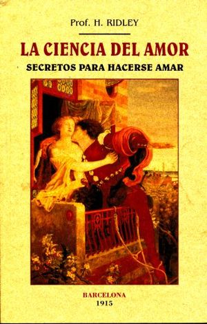 CIENCIA DEL AMOR, LA. SECRETOS PARA HACERSE AMAR (FACSIMILAR)