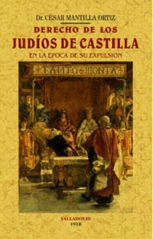 DERECHO DE LOS JUDIOS EN CASTILLA EN LA EPOCA DE SU EXPULSION (FACSIMILAR)