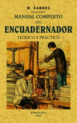 Manual completo del encuadernador. Teórico y práctico
