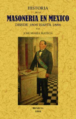 HISTORIA DE LA MASONERIA EN MEXICO DESDE 1806 HASTA 1884 (FACSIMLAR)