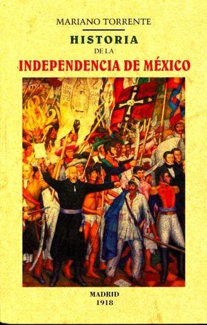 HISTORIA DE LA INDEPENDENCIA DE MEXICO (FACSIMILAR)