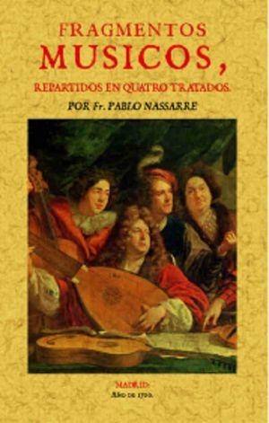 FRAGMENTOS MUSICOS. REPARTIDOS EN QUATRO TRATADOS (FACSIMILAR)