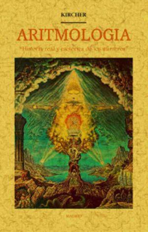 ARITMOLOGIA. HISTORIA REAL Y ESOTERICA DE LOS NUMEROS (FACSIMLAR)