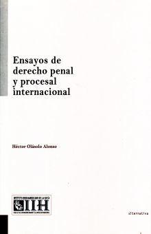 ENSAYOS DE DERECHO PENAL Y PROCESAL INTERNACIONAL