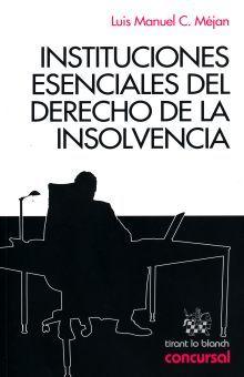 INSTITUCIONES ESENCIALES DEL DERECHO DE LA INSOLVENCIA