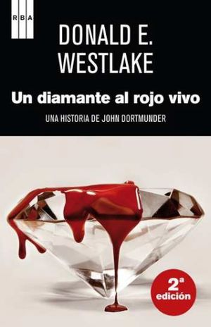 UN DIAMANTE AL ROJO VIVO / UNA HISTORIA DE JOHN DORTMUNDER