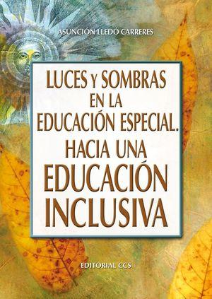 LUCES Y SOMBRAS EN LA EDUCACION ESPECIAL HACIA UNA EDUCACION INCLUSIVA