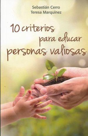 10 CRITERIOS PARA EDUCAR PERSONAS VALIOSAS