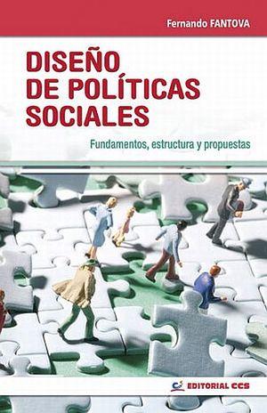 DISEÑO DE POLITICAS SOCIALES. FUNDAMENTOS ESTRUCTURA Y PROPUESTAS