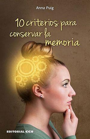 10 CRITERIOS PARA CONSERVAR LA MEMORIA