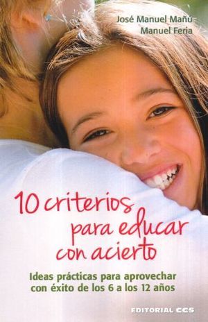 10 CRITERIOS PARA EDUCAR CON ACIERTO
