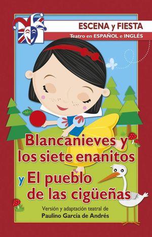 BLANCANIEVES Y LOS SIETE ENANITOS Y EL PUEBLO DE LAS CIGUEÑAS / TEATRO EN ESPAÑOL E INGLES