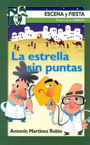 ESTRELLA SIN PUNTAS, LA / TEATRO PARA NIÑOS