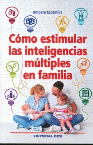 COMO ESTIMULAR LAS INTELIGENCIAS MULTIPLES EN FAMILIA