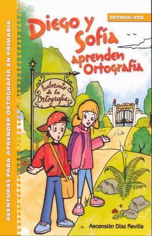 DIEGO Y SOFIA APRENDEN ORTOGRAFIA. AVENTURAS PARA APRENDER ORTOGRAFIA EN PRIMARIA