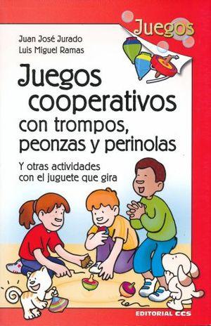 JUEGOS COOPERATIVOS CON TROMPOS PEONZAS Y PERINOLAS. Y OTRAS ACTIVIDADES CON EL JUGUETE QUE GIRA