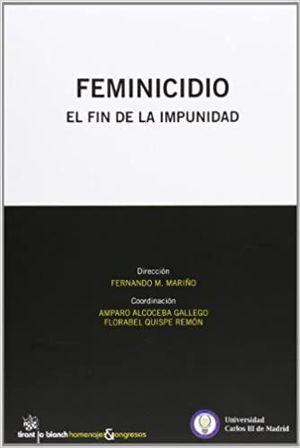 FEMINICIDIO. EL FIN DE LA IMPUNIDAD