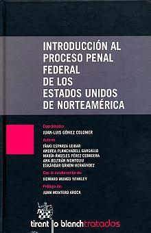 INTRODUCCION AL PROCESO PENAL FEDERAL DE LOS ESTADOS UNIDOS DE NORTEAMERICA / PD.