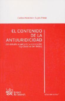 CONTENIDO DE LA ANTIJURIDICIDAD, EL. UN ESTUDIO A PARTIR DE LA CONCEPCION SIGNIFICATIVA DEL DELITO