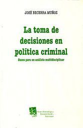 TOMA DE DECISIONES EN POLITICA CRIMINAL